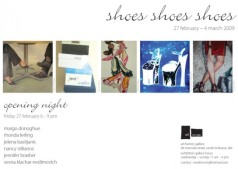 exhibition - shoes shoes shoes - invitation - february 2009 - the art factory gallery - brisbane